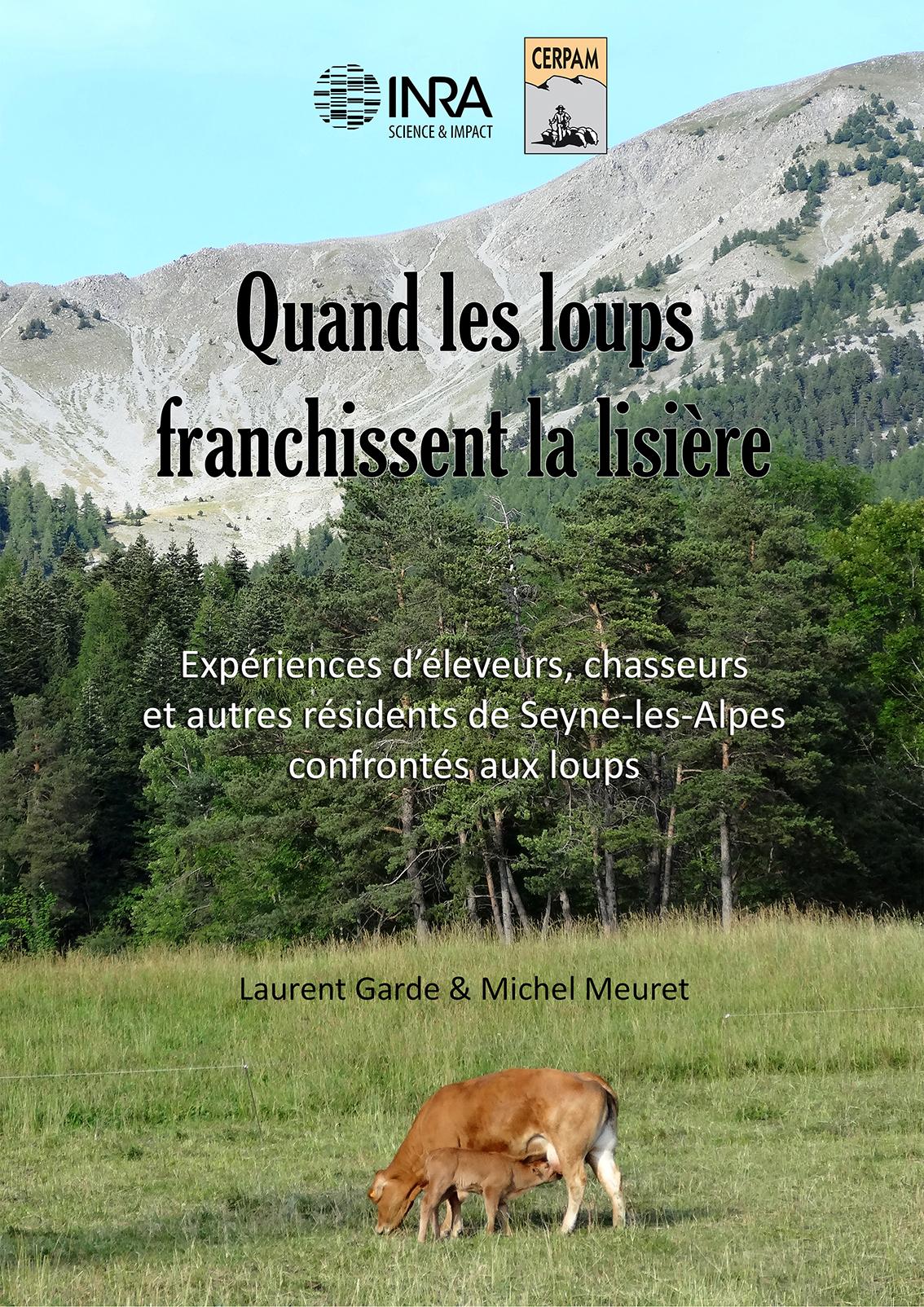 Quand les loups franchissent la lisière : Expériences d'éleveurs, chasseurs et autres résidents de Seyne-les-Alpes confrontés aux loups